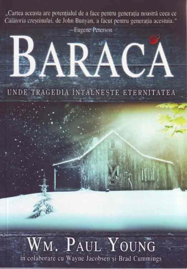 Baraca. Unde tragedia întâlneşte eternitatea