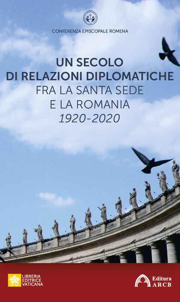 Un secolo di relazioni diplomatiche fra la Santa Sede e la Romania. 1920-2020