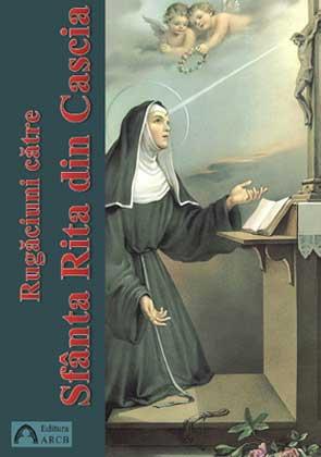 Rugăciuni către Sfânta Rita din Cascia