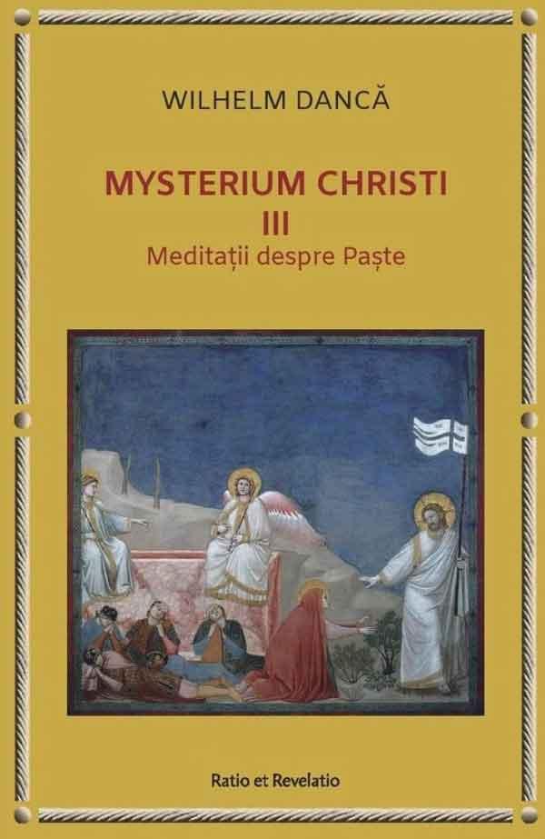 Mysterium Christi (III). Meditații despre Paște